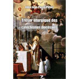 Abbé Jean-Pierre Putois - Trésor liturgique des catéchismes diocésains