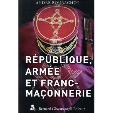 André Bourachot - République, Armée et Franc-maçonnerie