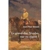 Le grand-duc Nicolas tsar ou régent ?