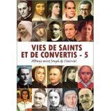 Vies de saints et de convertis Tome 5