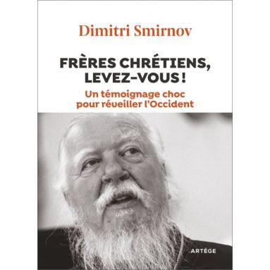 Dimitri Smirnov - Frères chrétiens, levez-vous