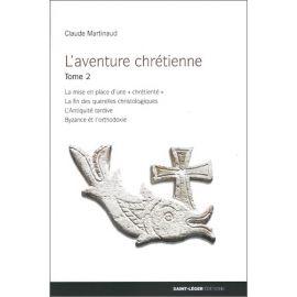 Claude Martinaud - L'aventure chrétienne Tome 2