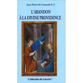 Père de Caussade - L'abandon à la divine Providence