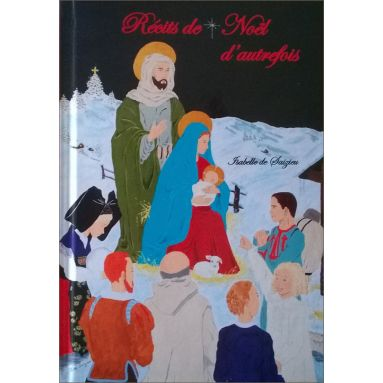 Isabelle de Saizieu - Récits de Noël d'autrefois