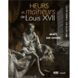 Heurs et malheurs de Louis XVII