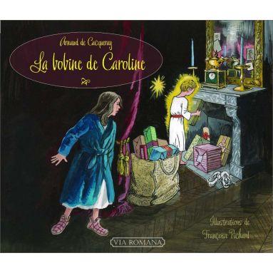 Arnaud de Cacqueray - La bobine de Caroline