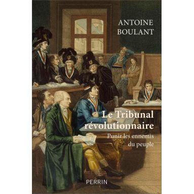 Antoine Boulant - Le tribunal révolutionnaire