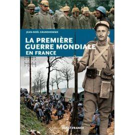 Jean-Noël Grandhomme - La première guerre mondiale en France