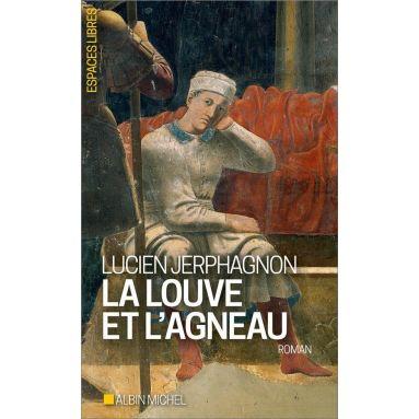 Lucien Jerphagnon - La Louve et l'Agneau