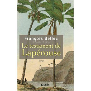 François Bellec - Le testament de Lapérouse