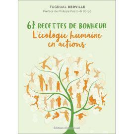 Tugdual Derville - 67 recettes de bonheur