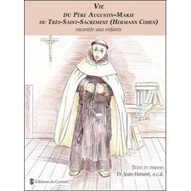 Fère Jean Honoré, o.c.d. - Vie du Père Augustin-Marie du Très Saint Sacrement racontée aux enfants