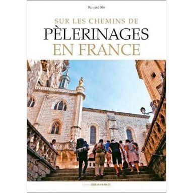 Bernard Rio - Sur les chemins de Pèlerinages en France