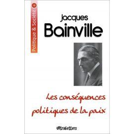 Jacques Bainville - Les conséquences politiques de la paix