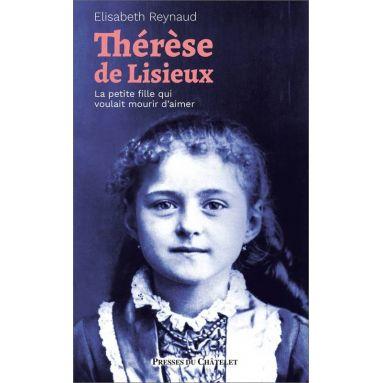 Elisabeth Reynaud - Thérèse de Lisieux
