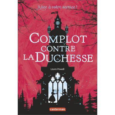 Laura Powell - Complot contre la Duchesse