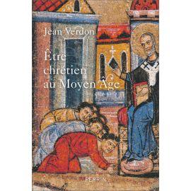 Être chrétien au Moyen Age