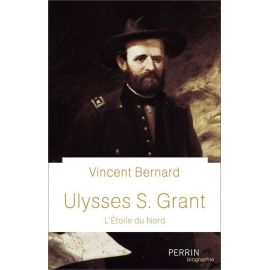 Vincent Bernard - Ulysses S. Grant