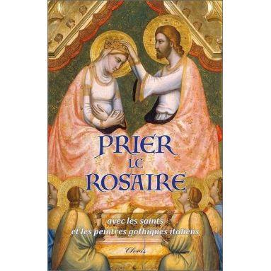 Abbé Philippe Toulza - Prier le Rosaire avec les saints et les peintres gothiques italiens