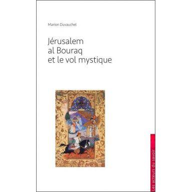 Marion Duvauchel - Jérusalem, la Bouraq et le vol mystique