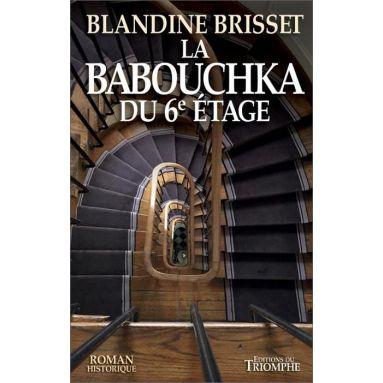 Blandine Brisset - La Babouchka du 6° étage