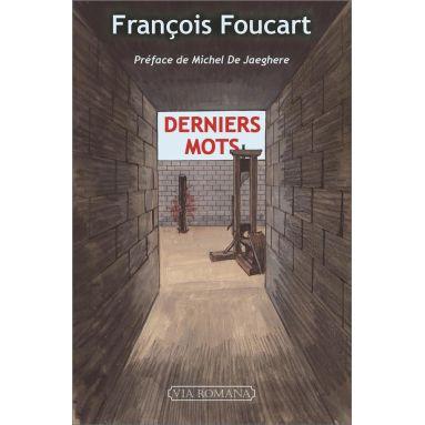 François Foucart - Derniers mots