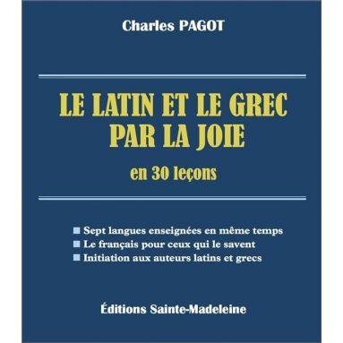 Charles Pagot - Le latin et le grec par la joie