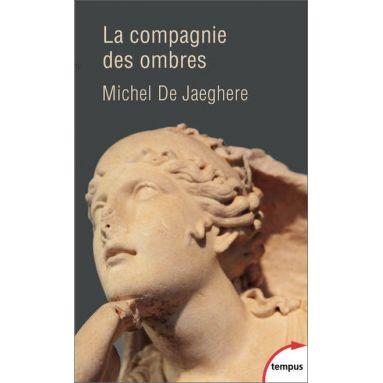 Michel De Jaeghere - La compagnie des ombres