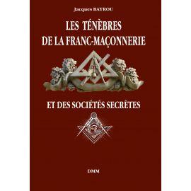 Les ténèbres de la Franc-Maçonnerie et des société secrètes