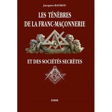 Jacques Bayrou - Les ténèbres de la Franc-Maçonnerie et des société secrètes