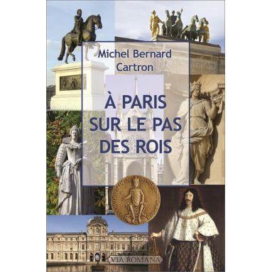 Michel Bernard Cartron - A Paris sur le pas des Rois