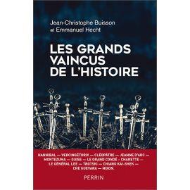 Jean-Christophe Buisson - Les grands vaincus de l'histoire