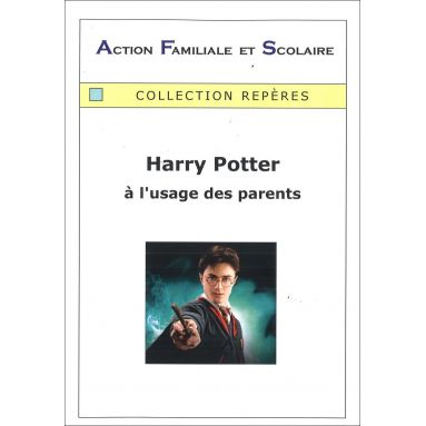 Action Familiale et Scolaire - Harry Potter à l'usage des parents