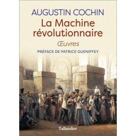 Augustin Cochin - La machine révolutionnaire