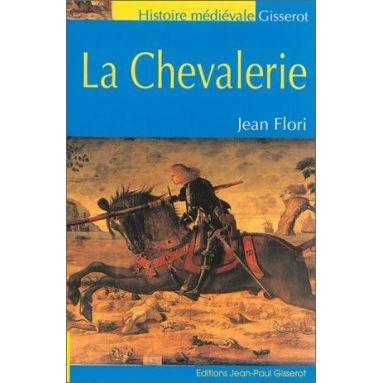 Jean Flori - La chevalerie
