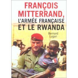 François Mitterrand, l'Armée française et le Rwanda