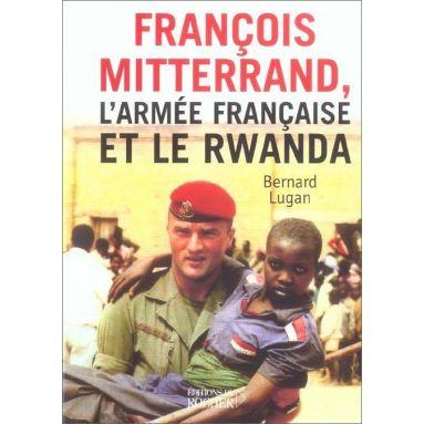 Bernard Lugan - François Mitterrand, l'Armée française et le Rwanda