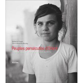 Pierre-Alexandre Bouclay - Peuples persécutés d'Orient