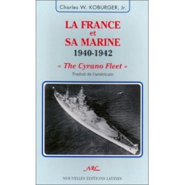 Charles Koburger Jr - La France et sa Marine 1940-1942