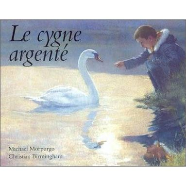 Michael Morpurgo - Le cygne argenté
