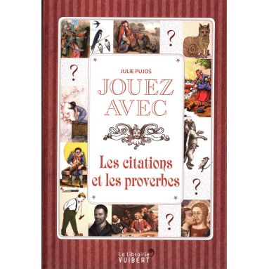 Julie Pujos - Jouez avec les citations et les proverbes