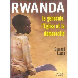 Bernard Lugan - Rwanda le génocide, l'Eglise et la démocratie