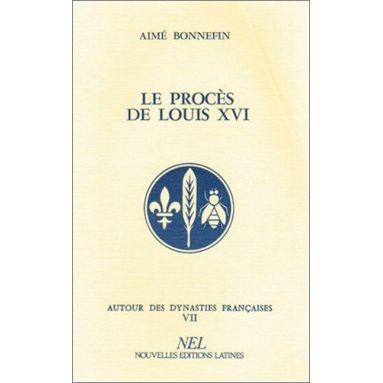 Aimé Bonnefin - Le procès de Louis XVI