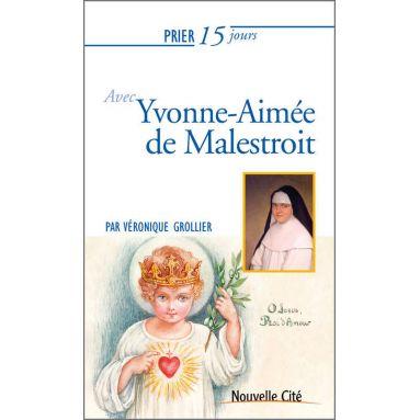 Véronique Grollier - Prier 15 jours avec Yvonne-Aimée de Malestroit