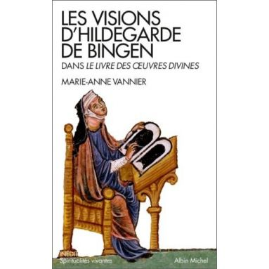 Sainte Hildegarde von Bingen - Les visions d'Hildegarde de Bingen