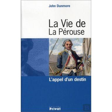 John Dunmore - La vie de La Pérouse