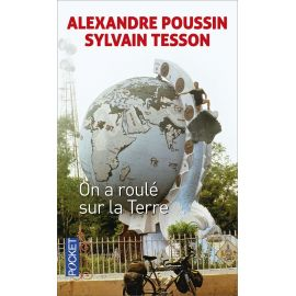 Sylvain Tesson - On a roulé sur la terre
