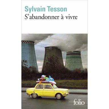 Sylvain Tesson - S'abandonner à vivre