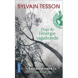 Sylvain Tesson - Eloge de l'énergie vagabonde