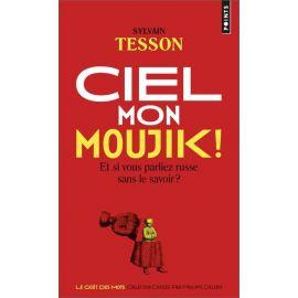Sylvain Tesson - Ciel mon Moujik !